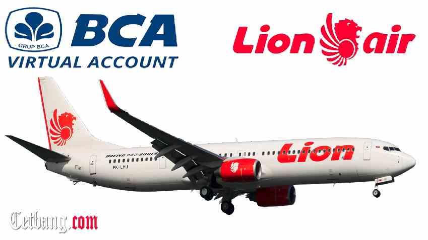 Cara Bayar Tiket Pesawat Lion Air Melalui BCA Virtual Account
